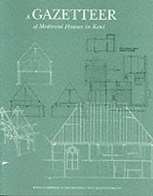 A Gazetteer of Medieval Houses in Kent (Paperback)