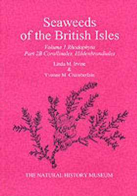 Seaweeds of the British Isles: Corallinales, Hildenbrandiales v.1 (Paperback)