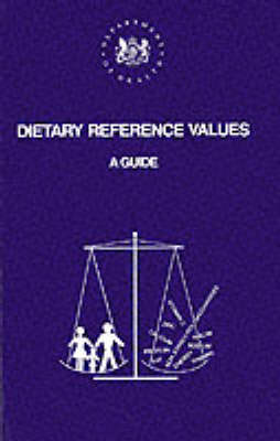 Dietary Reference Values: A Guide (Paperback)