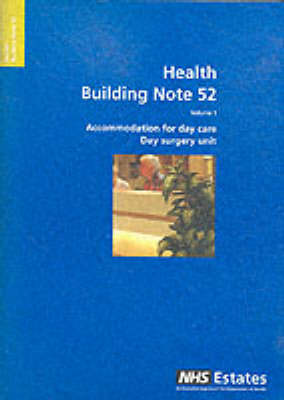 Accommodation for Day Care: Day Surgery Unit v. 1 - Health Building Note (Paperback)