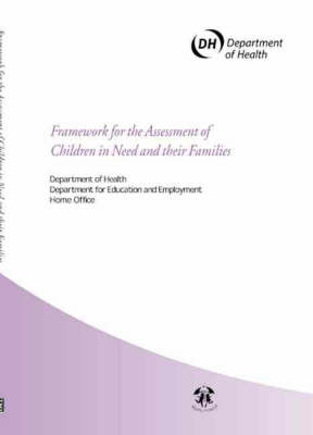 Framework for the Assessment of Children in Need and Their Families (Hardback)