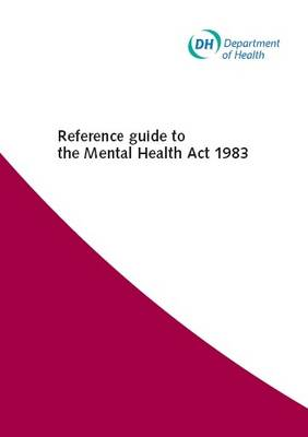 Reference Guide to the Mental Health Act 1983 (Paperback)