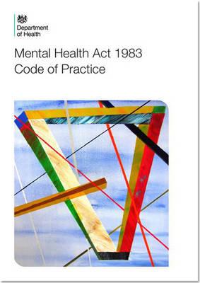 Code of practice: Mental Health Act 1983 (Paperback)