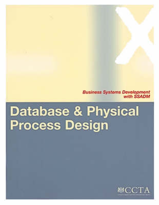 Database and Physical Process Design - Business Systems Development with SSADM S. (Paperback)