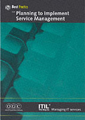 Planning to Implement Service Management - IT Infrastructure Library (Paperback)