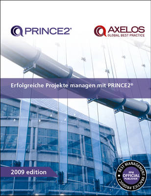 Erfolgreiche Projekte managen mit PRINCE2 [German print version of Managing successful projects with PRINCE2] (Paperback)