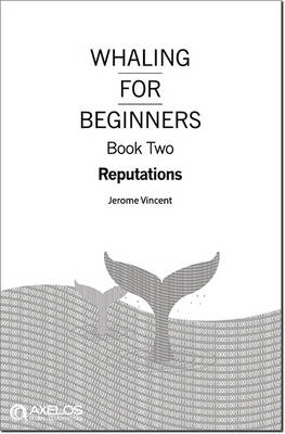 Whaling for beginners: Book two: Reputations - Whaling for beginners (Paperback)