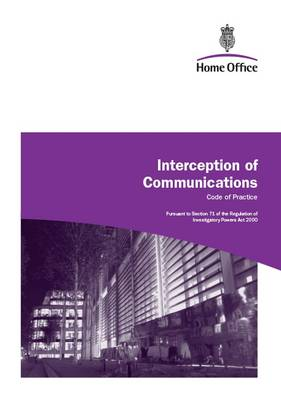 Interception of Communications: A Consultation Paper: Code of Practice (Paperback)