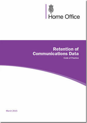 Retention of communications data: code of practice (Paperback)