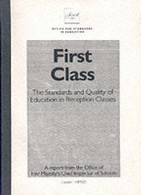 First Class: Standards and Quality of Education in Reception Classes (Paperback)