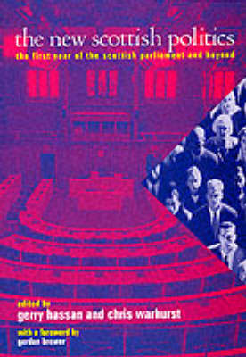 The New Scottish Politics: The First Year of the Scottish Parliament and Beyond (Paperback)