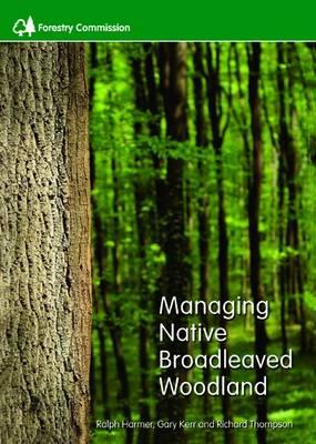 Managing native broadleaved woodland (Paperback)