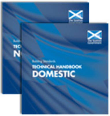 Building Standards Technical Handbooks 2010: Domestic and Non-domestic