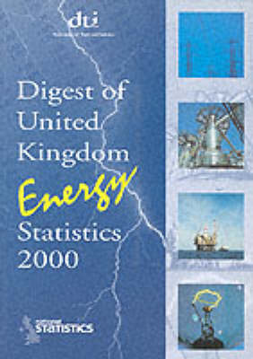 Digest of United Kingdom Energy Statistics 2000: AND UK Energy in Brief - Digest of United Kingdom Energy Statistics (Paperback)