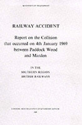 Report on the That Occurred on 4th January 1969 between Paddock Wood and Marden in the Southern Region, British Railways - Railway accident (Paperback)