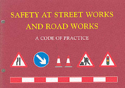 Safety at Street Works and Road Works: A Code of Practice (Paperback)
