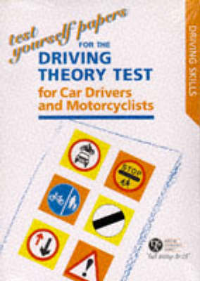 Test Yourself Papers for the Theory Test for Car Drivers and Motorcyclists 1997 - Driving Skills S. (Paperback)