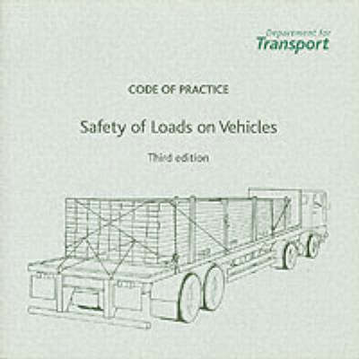 The Safety of Loads on Vehicles: Code of Practice (Paperback)