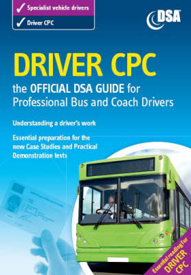 Driver CPC: The Official DSA Guide for Professional Bus and Coach Drivers (Paperback)