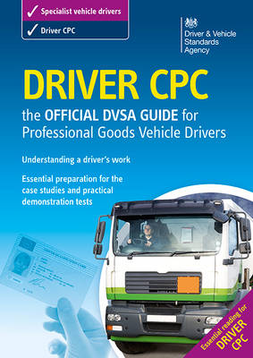 Driver CPC - the official DSA guide for professional goods vehicle drivers (Paperback)