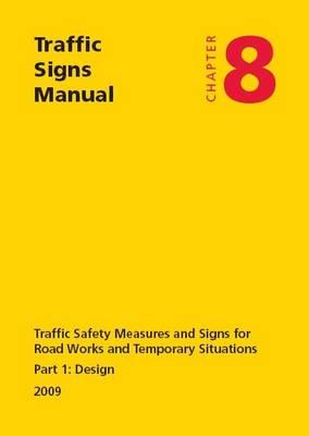 Traffic Signs Manual: Traffic signs manual Design Pt. 1 - Traffic signs manual (Paperback)