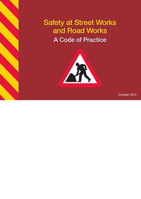 Safety at street works and road works: a code of practice (Spiral bound)