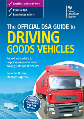 The official DSA guide to driving goods vehicles (Paperback)