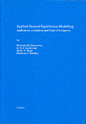 Applied General Equilibrium Modelling: Applications, Limitations and Future Development (Paperback)