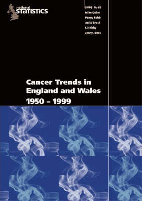 Cancer Trends in England and Wales 1950-1999: Studies On Medical and Population Subjects No. 66 (Paperback)