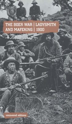 The Boer War, Ladysmith and Mafeking, 1900 - Uncovered Editions (Paperback)