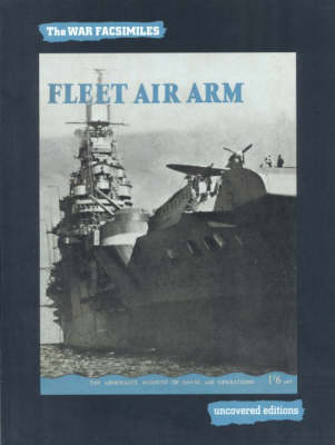 Fleet Air Arm - Uncovered Editions: War Facsimiles S. (Paperback)