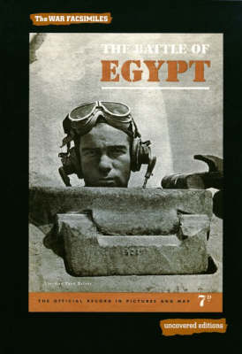 The Battle of Egypt, 1942: The Official Record in Pictures and Map - Uncovered Editions: War Facsimiles S. (Paperback)