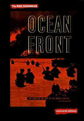 Ocean Front: The Story of the War in the Pacific 1941-44 - Uncovered Editions: War Facsimiles S. (Paperback)