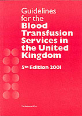 Guidelines for the Blood Transfusion Services in the United Kingdom (Paperback)
