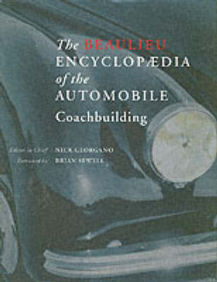 The Beaulieu Encyclopedia of the Automobile: Coachbuilding (Hardback)