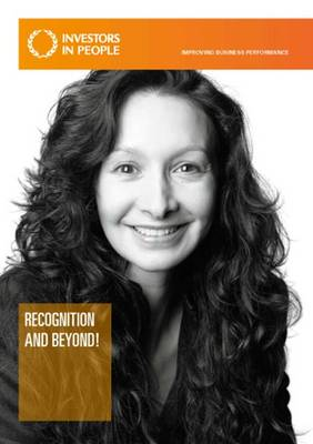 Investors in People: Recognition and Beyond (Paperback)