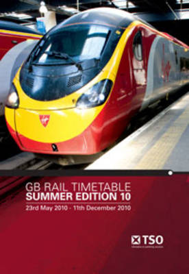 GB Rail Timetable - Summer 2010: Effective from 23 May to 11 December 2010 (Paperback)