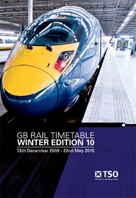 GB Rail Timetable Winter Edition 10: 13 December 2009 to 22 May 2010 (Paperback)