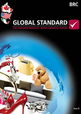 BRC/RILA Global Standard for Consumer Products (North American): issue 3 (Paperback)