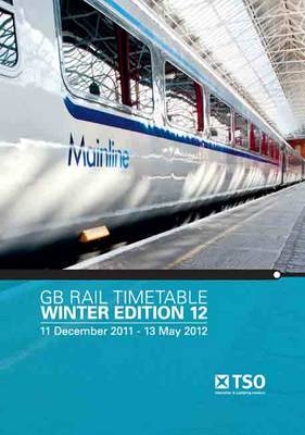 GB Rail Timetable Winter Edition 12: 11 December 2011 - 13 May 2012 (Paperback)