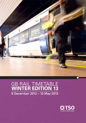 GB rail timetable winter edition 13: 9 December 2012 - 18 May 2013 (Paperback)