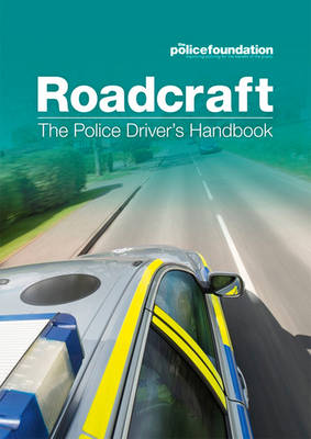 Roadcraft: the police driver's handbook (Paperback)