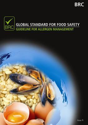 BRC best practice guideline: allergen management in food manufacturing sites (Paperback)