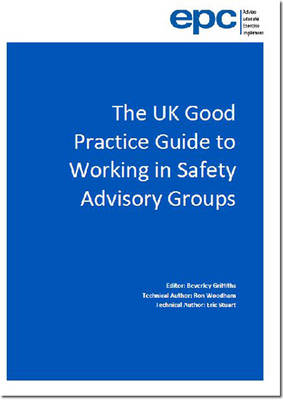 The UK good practice guide to working in safety advisory groups (Paperback)