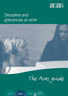 Discipline and grievances at work: the ACAS guide (Paperback)