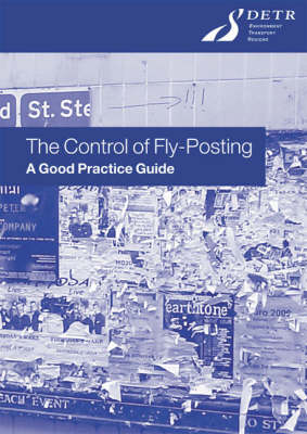 The Control of Fly-posting: A Good Practice Guide (Paperback)