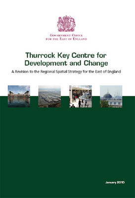 Thurrock Key Centre for Development and Change: v. 1-2: A Revision to the Regional Spatial Strategy for the East of England (Paperback)