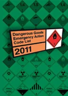 Dangerous Goods Emergency Action Code List 2011 (Paperback)