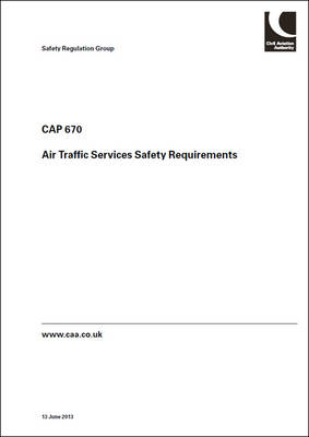 Air Traffic Services Safety Requirements - CAP 670