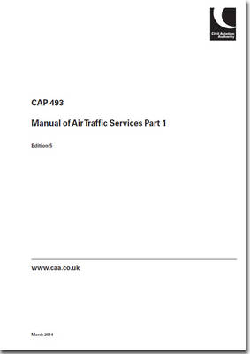 Manual of air traffic services part 1: Amendment 2 to fifth edition (effective 6 March 2014) - CAP 493